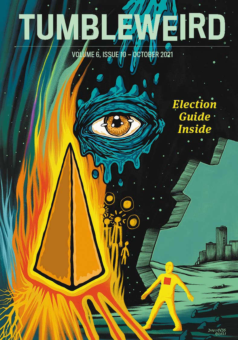 TUMBLEWEIRD: volume 6, issue 10 — October 2021. Image shows a man in a cave facing a giant pyramid and an eye.