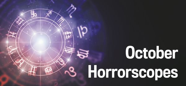 Horrorscopes...Get it?